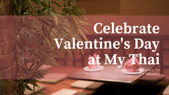 Celebrate Valentine's Day at My Thai in San Rafael, CA